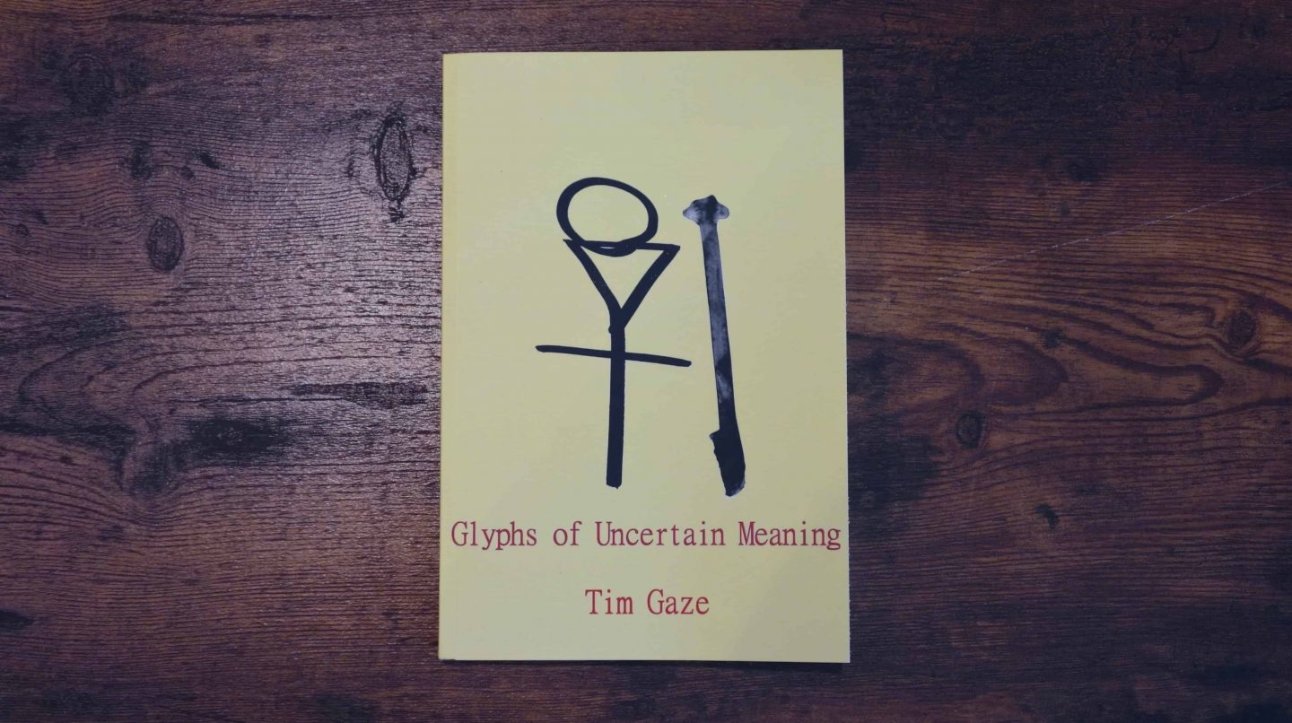 Book Review: Glyphs of Uncertain Meaning by Tim Gaze